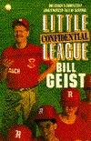 Little League Confidential: One Coachs Completely Unauthorized Tale of Survival Bill Geist