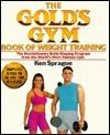 Golds Gym Weight Training Book  by  Ken Sprague
