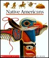 Native Americans [With Plus 6 Transparent Overlays] (First Discovery Books)  by  Scholastic Inc.