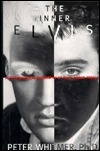 Inner Elvis: A Psychological Biography of ElvisAaron Presley  by  Peter O. Whitmer