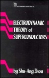 Electrodynamic Theory Of Superconductors Shu-Ang Zhou