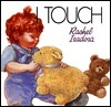 I Touch  by  Rachel Isadora
