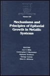 Mechanisms and Principles of Epitaxial Growth in Metallic Systems: Volume 528 Luc T. Wille