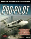 Pro Pilot: The Official Strategy Guide (Secrets of the Games Series,) Douglas Kiang