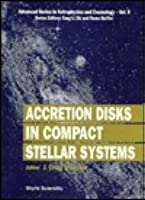 Accretion Disks in Compact Stellar Systems  by  J. Craig Wheeler