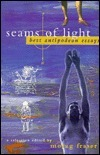 Seams of Light: Best Antipodean Essays a Selection  by  Morag Fraser