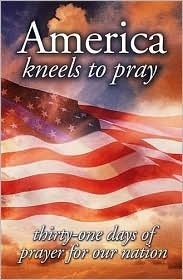 America Kneels to Pray: Thirty-One Days of Prayer for Our Nation Elm Hill Books
