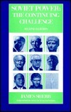 Soviet Power, The Continuing Challenge  by  James Sherr