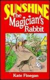 Sunshine, the Magicians Rabbit  by  Kate Finegan