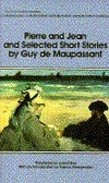 Pierre and Jean and Selected Short Stories Guy de Maupassant
