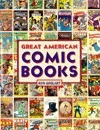 Great American Comic Books  by  Ron Goulart