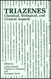 Triazenes: Chemical, Biological and Clinical Aspects Tullio Ed. Giraldi