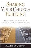 Sharing Your Church Building Ralph D. Curtin