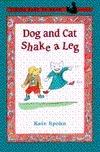 Dog and Cat Shake a Leg Kate Spohn