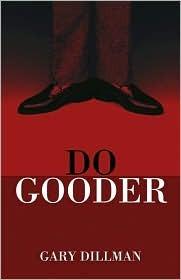 Do Gooder Gary Dillman