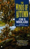 Winds Of Autumn  by  Jim R. Woolard