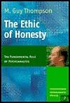 The Ethic of Honesty: The Fundamental Rule of Psychoanalysis (Contemporary Psychoanalytic Studies 2) M. Guy Thompson