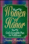 Women of Honor: Gods Incredible Plan for Fulfillment  by  Jeanne W. Hendricks