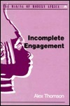 Incomplete Engagement: U.S. Foreign Policy Towards the Republic of South Africa, 1981-1988 Alex Thomson