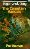 Sugar Creek Gang #29: The Cemetery Vandals  by  Paul Hutchens