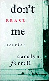 Dont Erase Me CL Carolyn Ferrell
