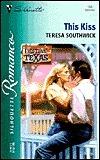 This Kiss (Destiny, Texas) (Silhouette Romance, No. 1541)  by  Teresa Southwick