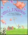 Well, I Never!  by  Susan Pearson