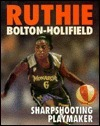 Ruthie Bolton-Holifield: Sharpshooting Playmaker  by  Terri Morgan