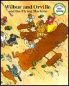 Wilbur and Orville and the Flying Machine  by  Max Marquardt