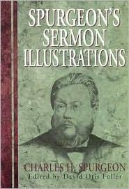 Spurgeons Sermon Illustrations  by  Charles H. Spurgeon