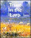 Trust in the Lord  by  Sarah M. Hupp