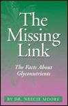 The Missing Link: The Facts About Glyconutrients Neecie Moore