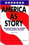 America as Story: Historical Fiction for Middle and Secondary Schools  by  Rosemary K. Coffey