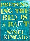 Pretending the Bed is a Raft Nanci Kincaid