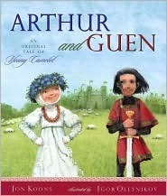 Arthur and Guen: An Original Tale of Young Camelot Jon Koons