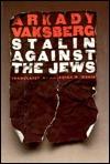 Stalin Against The Jews Arkadi Vaksberg