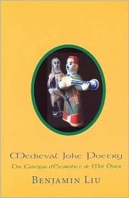 Medieval Joke Poetry: The Cantigas DEscarnho E de Mal Dizer Benjamin Liu