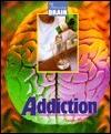 Amazing Brain: Addiction  by  Susan Papa