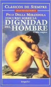 Discurso Sobre La Dignidad Del Hombre/ Speech about the Dignity of Man  by  Giovanni Pico della Mirandola