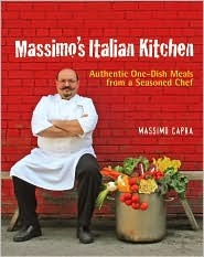 Massimos Italian Kitchen: Authentic One-Dish Meals from a Seasoned Chef Massimo Capra