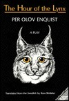The Hour Of The Lynx: A Play Per Olov Enquist