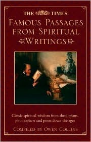The Times Famous Passages from Spiritual Writings: Classic Spiritual Wisdom from Theologians, Philosophers and Poets Down the Ages Owen Collins