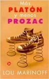Más Platón y menos Prozac  by  Lou Marinoff