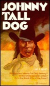 Johnny Tall Dog  by  Leo P. Kelley