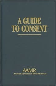 A Guide to Consent  by  Robert D. Dinerstein