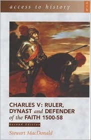 Charles V: Ruler, Dynast and Defender of the Faith, 1500-58  by  Stewart Macdonald