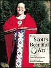 Mrs. Scotts Beautiful Art  by  Alice K. Flanagan