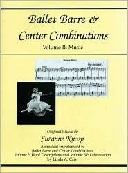 Ballet Barre & Center Combinations: Volume II: Music Suzanne Knosp