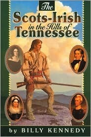 The Scots-Irish in the Hills of Tennessee  by  Billy Kennedy