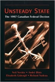 Unsteady State: The 1997 Canadian Federal Election  by  Neil Nevitte